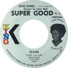 45cat - Myra Barnes - Super Good (Answer To Super Bad) Pt.1 / Super Good  (Answer To Super Bad) Pt.2 - King - USA - 45-6344