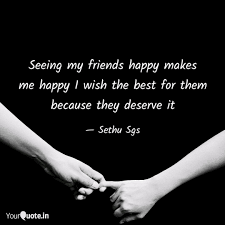 seeing my friends happy m quotes writings by sethu sgs