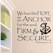 Hebrews 6 19 Vinyl Wall Decal 1 We Have This Hope As An Anchor For The Soul Firm And Secure Nautical Nursery Scripture Wall Art Bible Verse Heb6v19 0001