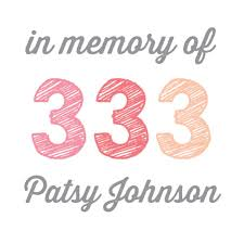 The 333 Movement in memory of Patsy Johnson - Home | Facebook