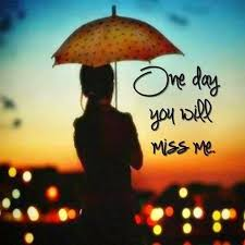 image world one day you will miss me