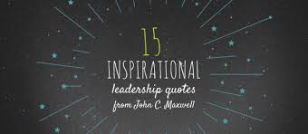 inspirational quotes on leadership from john c maxwe