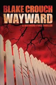 Wayward Wayward Pines 2 Blake Crouch Read Online Free Novels80 Com