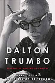 Dalton Trumbo: Blacklisted Hollywood Radical (Screen Classics) eBook:  Ceplair, Larry, Trumbo, Christopher: Amazon.ca: Kindle Store