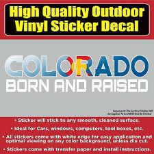 Colorado Born And Raised Colorado Flag Vinyl Window Laptop Bumper Stic Colorado Sticker