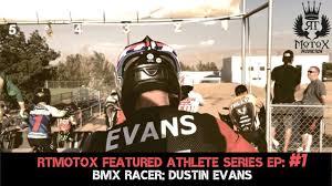 RTMOTOX FEATURED ATHLETE SERIES Ep:#1 | BMX RACER | DUSTIN EVANS | AT  HESPERIA BMX - YouTube