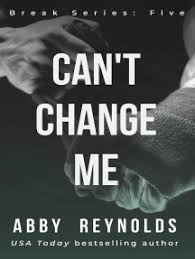 Read Can't Change Me Online by Abby Reynolds | Books