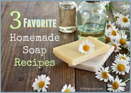 our three favorite homemade soap recipes