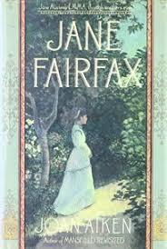 Fiction Book Review: Jane Fairfax: Jane Austen's Emma, Through Another's  Eyes by Joan Aiken, Author St. Martin's Press $18.95 (252p) ISBN  978-0-312-05884-5