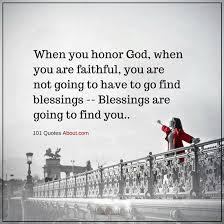 when you are faithful to god blessings will come you