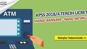 KPSS 2018/4 Tercih Ücreti Nasıl Yatırılır? Hangi Bankaya ...