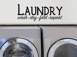 Laundry Wash Dry Fold Repeat Laundry Room Wall Decal Story Of Home Decals