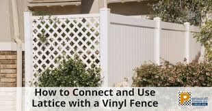 How To Connect And Use Lattice With A Vinyl Fence