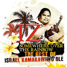 KAMAKAWIWO'ole, ISRA - Somewhere Over the Rainbow: The Best of ...