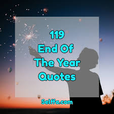 end of the year quotes and sayings selffa