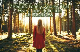"comments on "" feeling lonely quotes that give a true definition"