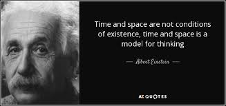 albert einstein quote time and space are not conditions of