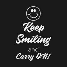 keep smiling and carry on quotational quotations quotation