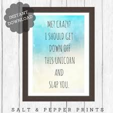 crazy unicorn best friend quote funny by saltandpepperprints