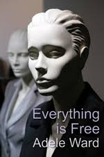 Fiction: Everything Is Free by Adele Ward