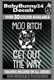 Moo Bitch Get Out The Way Funny Truck Van Car Vinyl Decal Sticker Cow Farm Farms Ebay