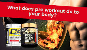 what does pre workout do to your body