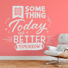 Do Something Today For A Better Tomorrow Motivational Workplace Quote Vinyl Wall Sticker