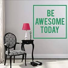 Amazon Com 2 Pces Be Awesome Today Wall Decal Inspirational Quotes Decal Motivational Vinyl Wall Sticker Art Vinyl Living Room Decor Baby