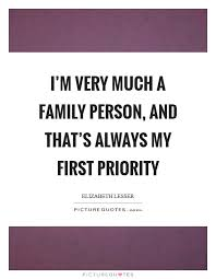 i m very much a family person and that s always my first