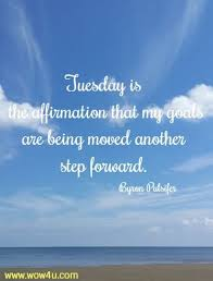 tuesday quotes inspirational words of wisdom
