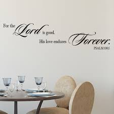 Psalm 100v5 Vinyl Wall Decal For The Lord Is Good His Love Endures Forever