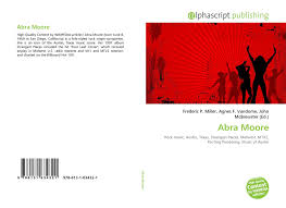 Abra Moore, 978-613-1-63432-1, 6131634327 ,9786131634321