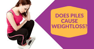 does piles cause weight loss dr