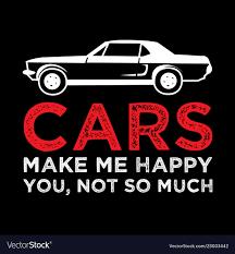 car make me happy car quotes royalty vector image