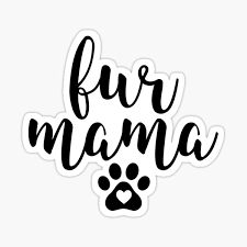 Fur Mama Stickers Redbubble