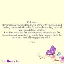 childhood remembering you quotes writings by sajal garg