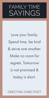 family time quotes to reflect on and share greeting card poet