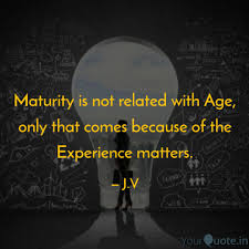 maturity is not related w quotes writings by jegan vishnu