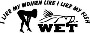 I Like My Fish Like My Women Wet Car Or Truck Window Decal Sticker Rad Dezigns