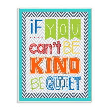 Stupell Industries The Kids Room If You Can T Be Kind Be Quiet Wall Plaque Art Wall Kids Wall Plaques Kids Wall Decor