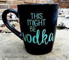 This Might Be Vodka Coffee Mug Funny Coffee Mug Vinyl Decal Coffee Mug Custom Mug Drinking Mug Funny Travel Mug Christm Diy Mugs Mugs For Men Coffee Mugs
