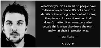 nils frahm quote whatever you do as an artist people have to have