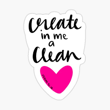Create In Me A Clean Heart Gifts Merchandise Redbubble