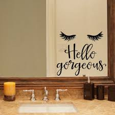 Hello Gorgeous Decal Eyelashes Sticker Bathroom Decal Etsy