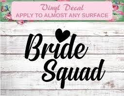 Bride Squad Bride Squad Party Decal Bride Squad Glass Etsy In 2020 Bride Squad Wedding Decal Engagement Photo Props