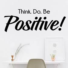 Amazon Com Inspirational Quote Vinyl Wall Art Decal Think Do Be Positive 11 X 30 Home Decor Work Office Living Room Bedroom Motivational Words Removable Sticker Decals Home Kitchen