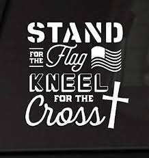Amazon Com Stand For The Flag Kneel For The Cross Vinyl Decal Handmade