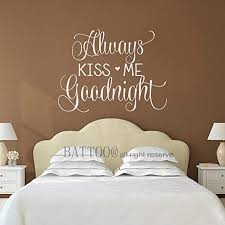 Amazon Com Battoo Always Kiss Me Goodnight Wall Decal Master Bedroom Living Room Wedding Gift Romantic Love Wall Quote Decal 29 W By 22 H White Home Kitchen