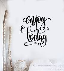 Vinyl Wall Decal Inspiring Phrase Enjoy Today Lettering Words Stickers Wallstickers4you