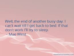 busy day work quotes top quotes about busy day work from